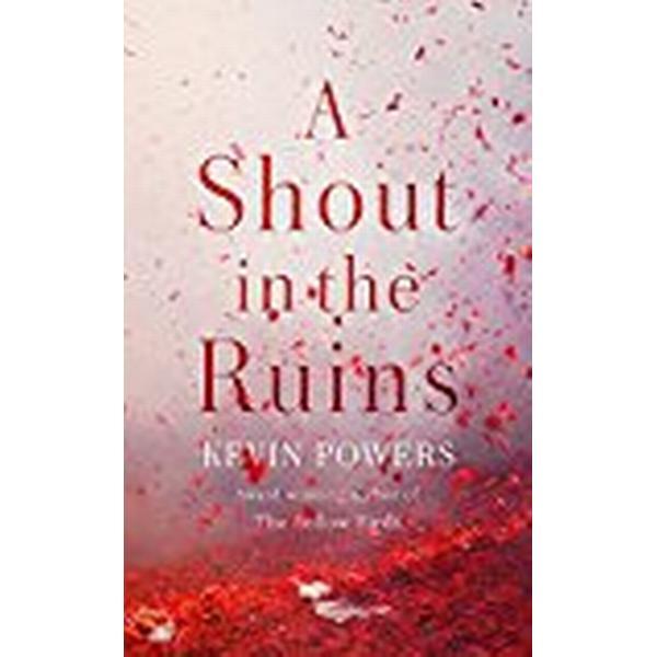 A Shout in the Ruins (Inbunden, 2018)