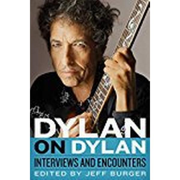 Dylan on Dylan: Interviews and Encounters (Inbunden, 2018)