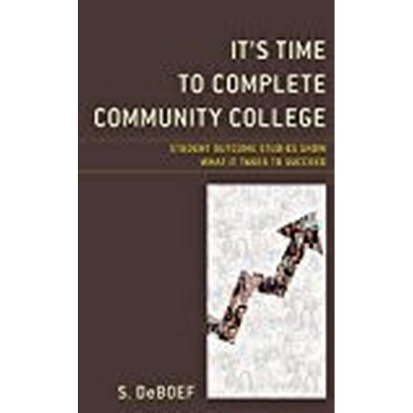 It's Time to Complete Community College: Student Outcome Studies Show What It Takes to Succeed