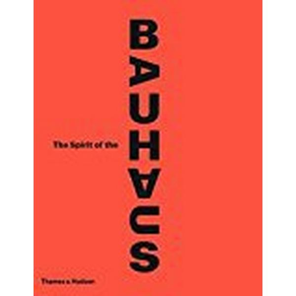 The Spirit of the Bauhaus (Inbunden, 2018)
