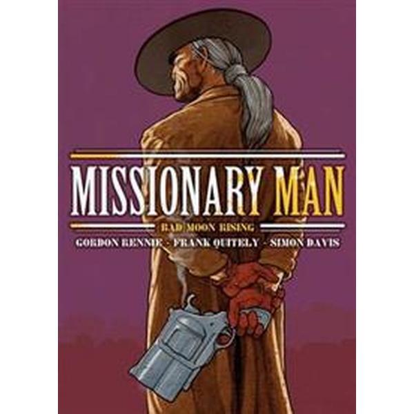 Missionary Man Bad Moon Rising (Häftad, 2011)