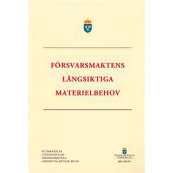 Försvarsmaktens långsiktiga materielbehov. SOU 2018:7: Betänkande från utredningen Försvarsmaktens långsiktiga materielbehov (Häftad, 2018)