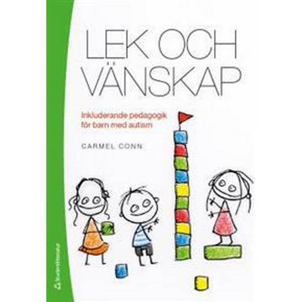 Lek och vänskap: inkluderande pedagogik för barn med autism (Häftad, 2018)