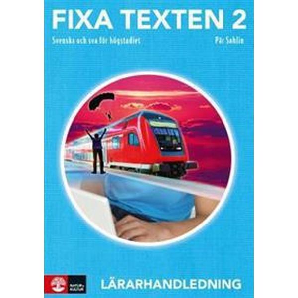 Fixa texten 2 Lärarhandledning, andra upplagan (Häftad, 2018)