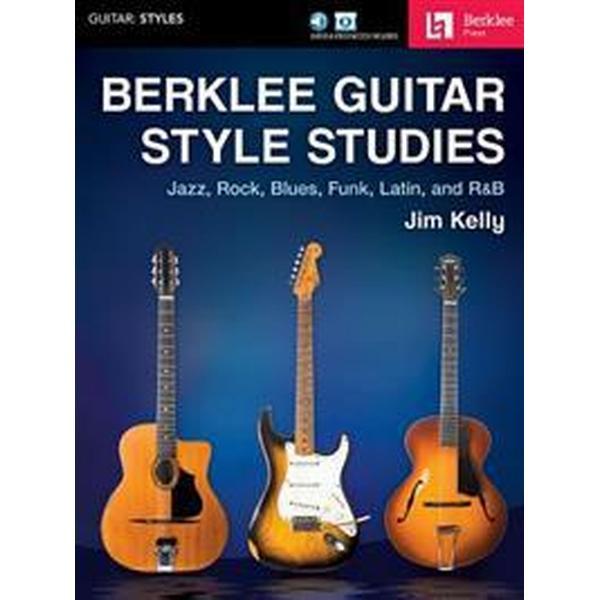 Berklee Guitar Style Studies: Jazz, Rock Blues, Funk, Latin and R&B (Häftad, 2017)
