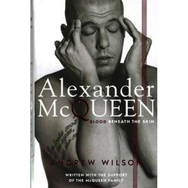Alexander mcqueen - blood beneath the skin (Inbunden, 2015)