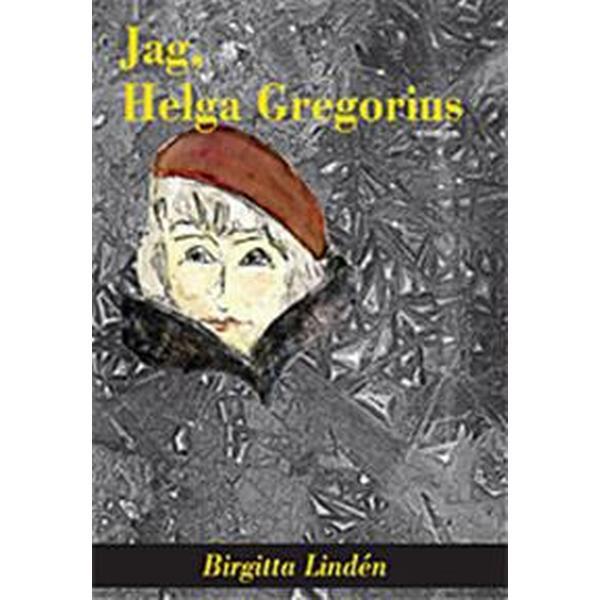 Jag, Helga Gregorius (Häftad, 2017)