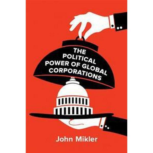 The Political Power of Global Corporations (Pocket, 2018)