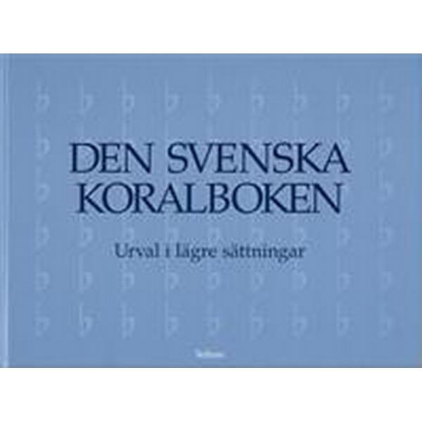 Den svenska koralboken, urval i lägre sättningar (Inbunden, 2002)