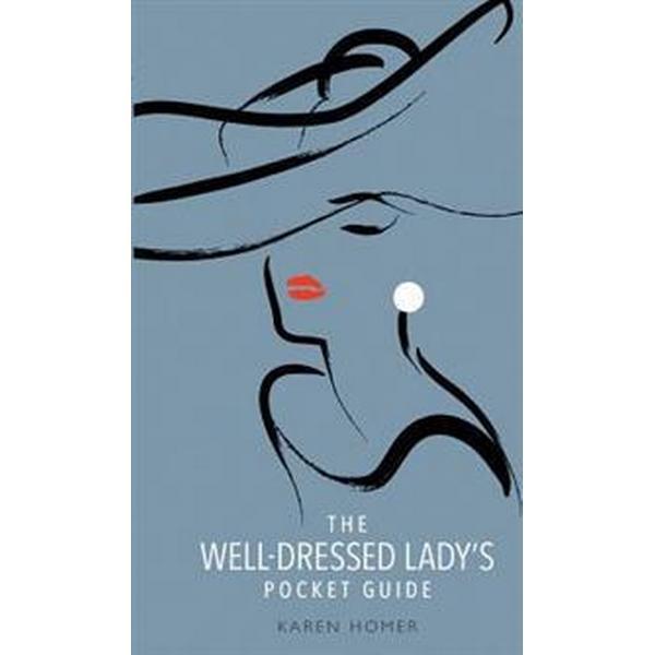 The Well-Dressed Lady's Pocket Guide (Inbunden, 2016)