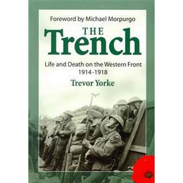 The Trench: Life and Death on the Western Front 1914-1918 (Häftad, 2014)
