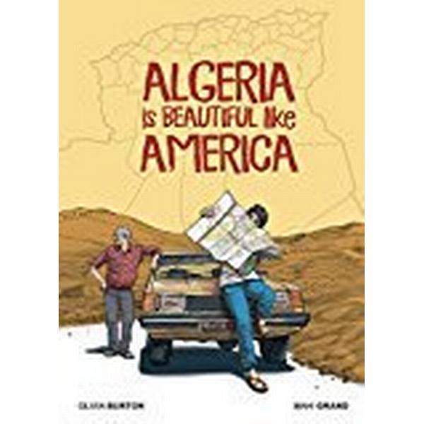 Algeria Is Beautiful Like America (Inbunden, 2018)