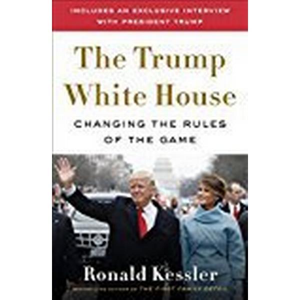 Inside the Trump White House (Inbunden, 2018)