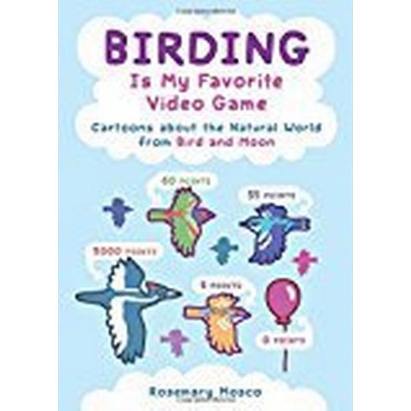 Birding Is My Favorite Video Game (Pocket, 2018)