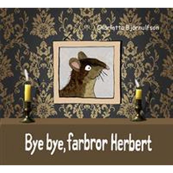 Bye, bye farbror Herbert (Inbunden, 2018)