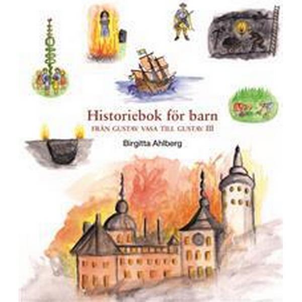 Historiebok för barn: Från Gustav Vasa till Gustav III (Kartonnage, 2018)
