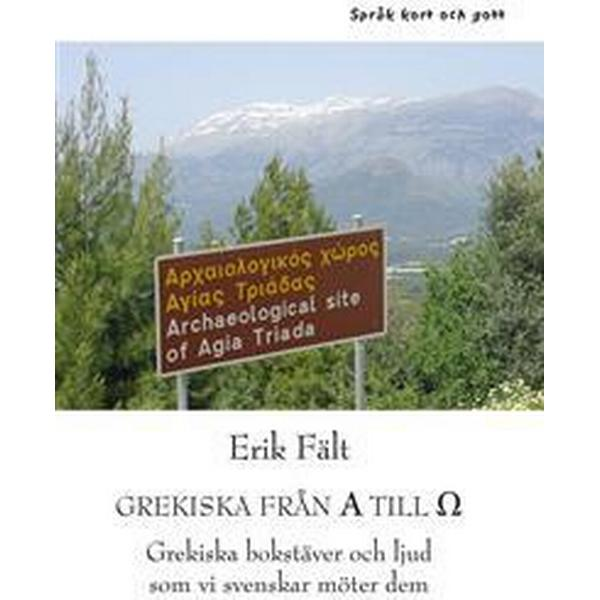 Grekiska från A till O: grekiska bokstäver och ljud som vi svenskar möter dem (Häftad, 2016)