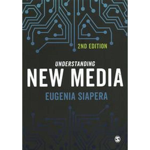 Understanding New Media (Häftad, 2017)