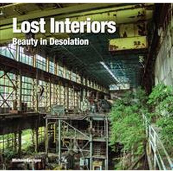 Lost Interiors: Beauty in Desolation (Inbunden, 2017)