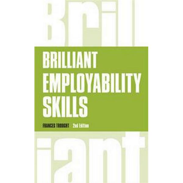 Brilliant Employability Skills (Pocket, 2017)