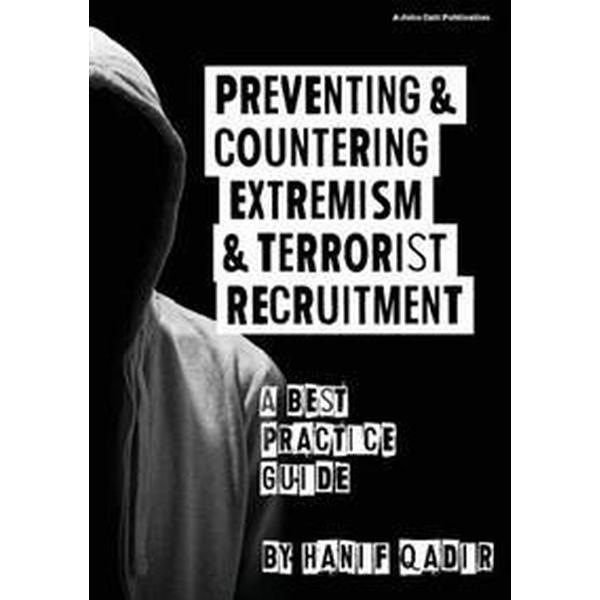 Preventing and Countering Extremism and Terrorism Recruitment: A Best Practice Guide (Häftad, 2016)