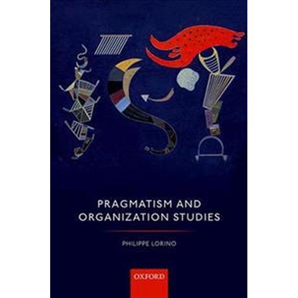 Pragmatism and Organization Studies (Pocket, 2018)
