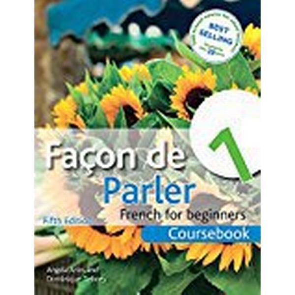 Façon de Parler 1 French for Beginners 5ED: Coursebook (Facon de Parler)