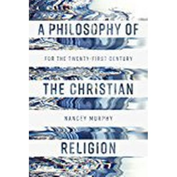 A Philosophy of the Christian Religion: For the Twenty-first Century