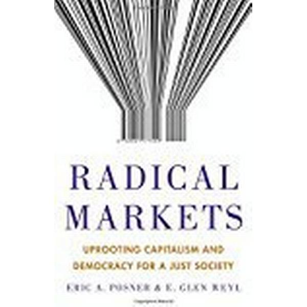 Radical Markets (Inbunden, 2018)