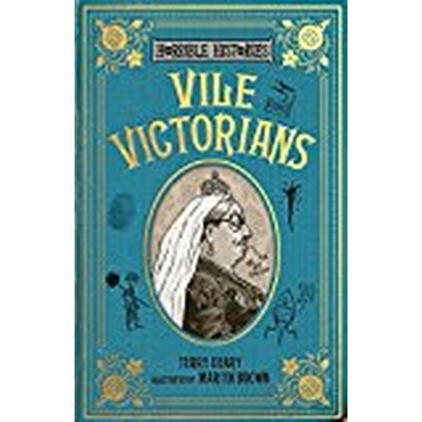 Vile Victorians (Horrible Histories 25th Anniversary Edition)