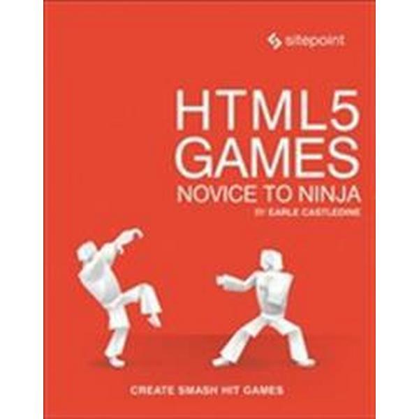 Html5 Games: Novice to Ninja: Create Smash Hit Games in Html5 (Häftad, 2018)