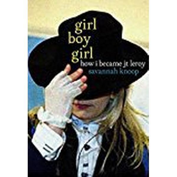 Girl Boy Girl How I Became JT Leroy