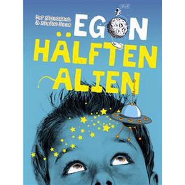 Egon - hälften alien (Inbunden, 2018)