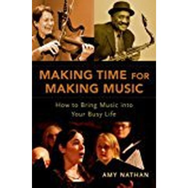 Making Time for Making Music: How to Bring Music into Your Busy Life