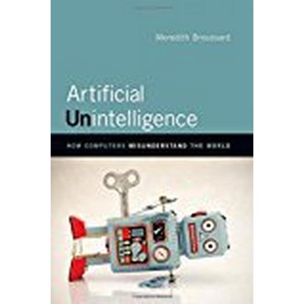 Artificial Unintelligence (Inbunden, 2018)