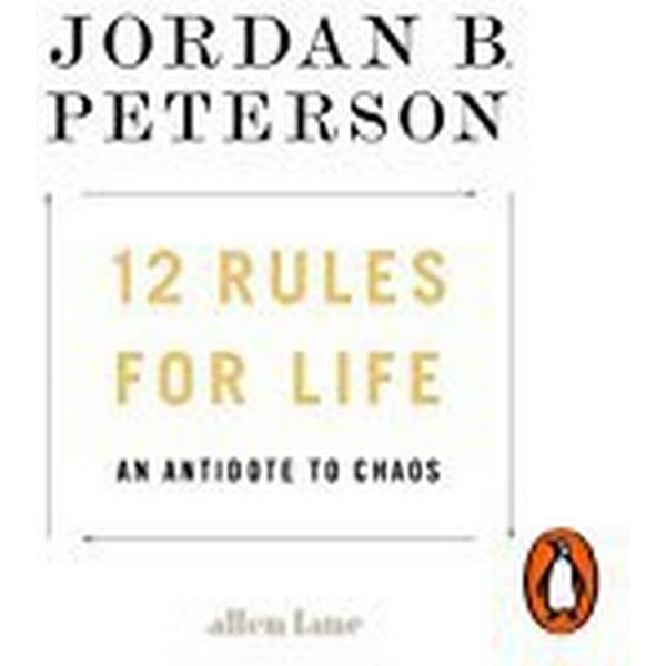 12 Rules for Life: An Antidote to Chaos (Inbunden, 2018)