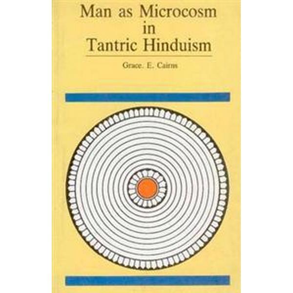 Man as Microcosm in Tantric Hinduism (Häftad, 2005)