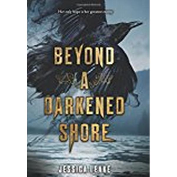 Beyond a Darkened Shore (Inbunden, 2018)