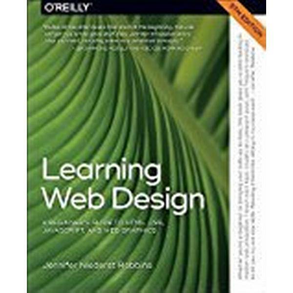Learning Web Design: A Beginner's Guide to Html, Css, Javascript, and Web Graphics (Häftad, 2018)
