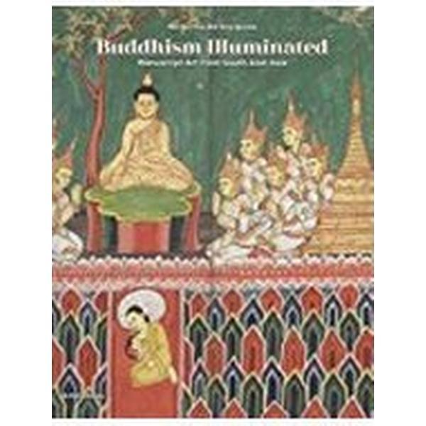 Buddhism Illuminated (Inbunden, 2018)