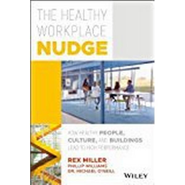 The Healthy Workplace Nudge (Inbunden, 2018)