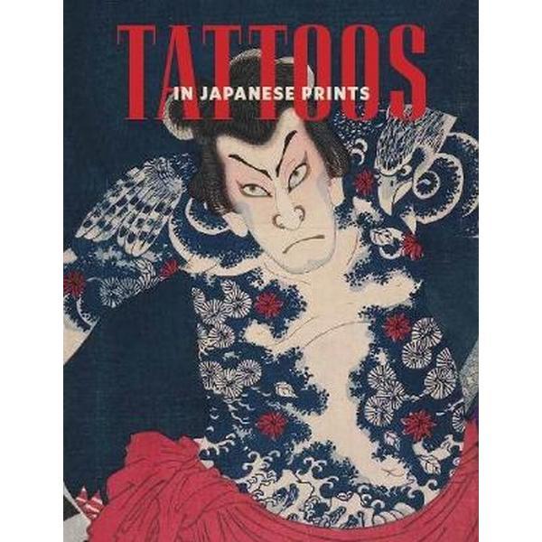 Tattoos in Japanese Prints (Inbunden, 2017)