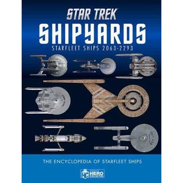 Star Trek Shipyards Star Trek Starships: 2151-2293 The Encyclopedia Of Starfleet Ships
