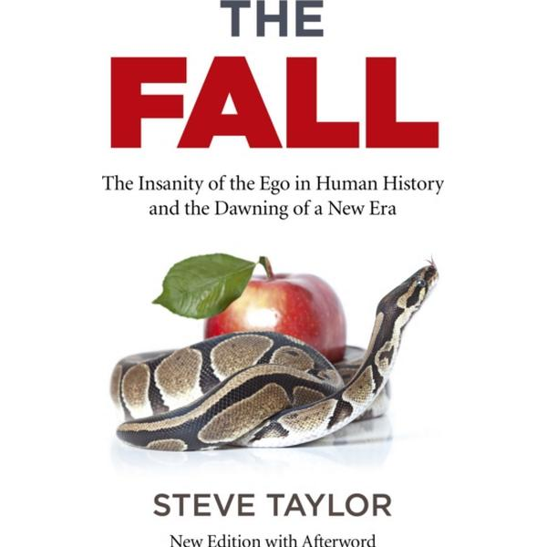 The Fall (new edition with Afterword): The Insanity of the Ego in Human History and the Dawning of a New Era