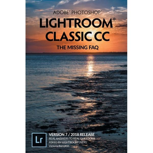 Adobe Photoshop Lightroom Classic CC-The Missing FAQ (Version 7) (Häftad, 2018)