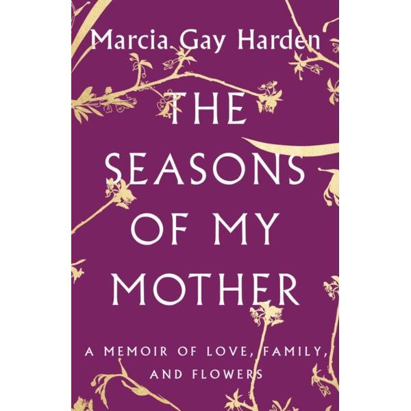 The Seasons of My Mother (Inbunden, 2018)