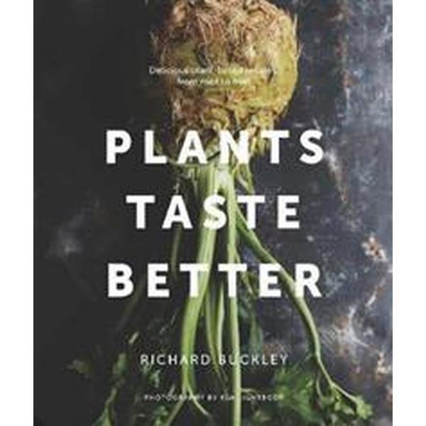 Plants Taste Better (Inbunden, 2018)