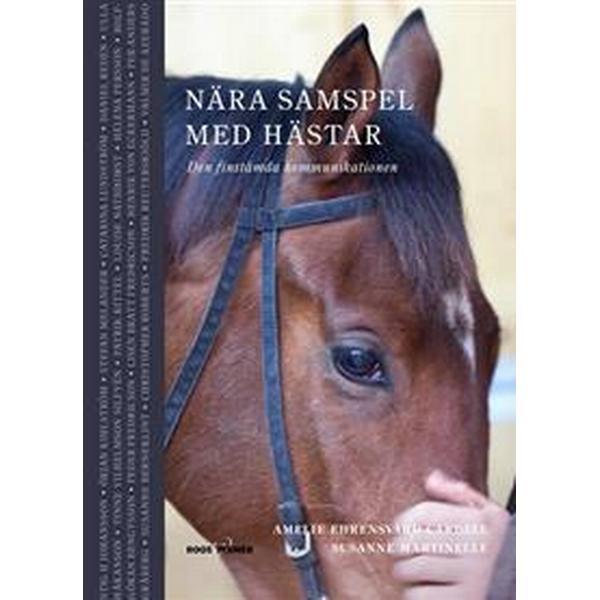 Nära samspel med hästar : den finstämda kommunikationen