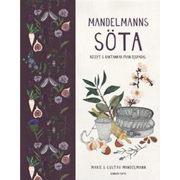 Mandelmanns söta: recept och baktankar från Djupadal