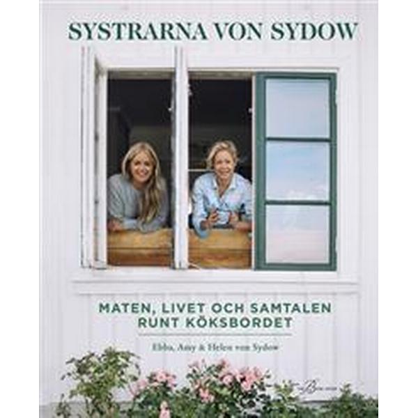 Systrarna von Sydow: Maten, livet och samtalen runt köksbordet